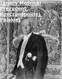 Ignacy Mościcki 1926–1939 Prezydent Rzeczpospolitej Polskiej | AtamanShop.pl