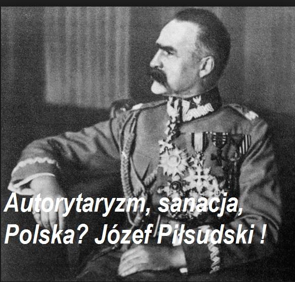 Autorytaryzm, sanacja, Polska? Marszałek Józef Piłsudski! | AtamanShop.pl