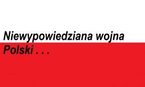 Niewypowiedziana wojna Polski . . .