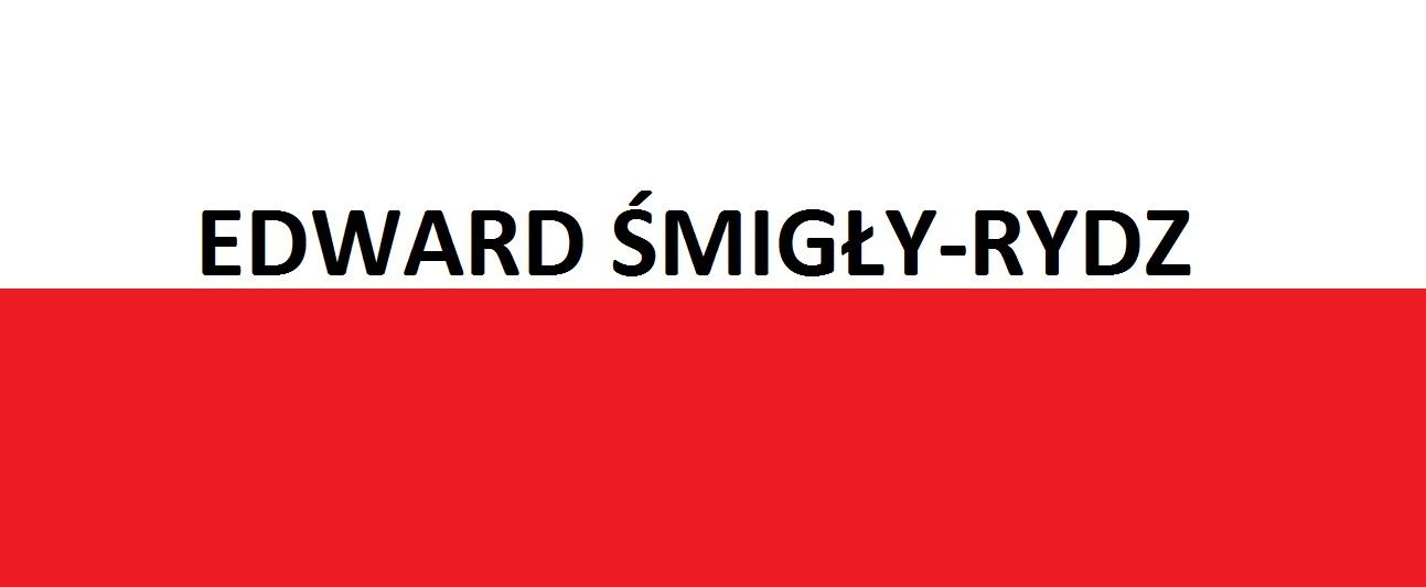 Edward Śmigły-Rydz . . . | Blog Patriotyczny