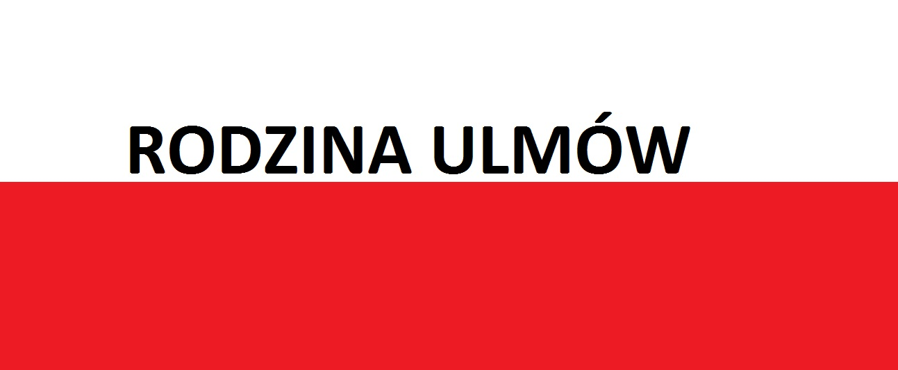Rodzina Ulmów . . . | Blog Patriotyczny