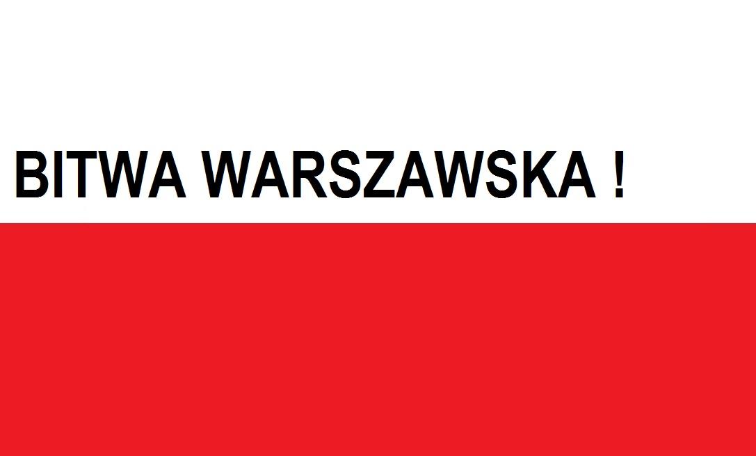BITWA WARSZAWSKA ! 13 – 25 Sierpnia | Blog Patriotyczny