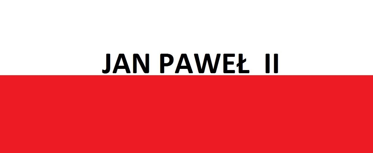 Jan Paweł II . . . | Blog Patriotyczny