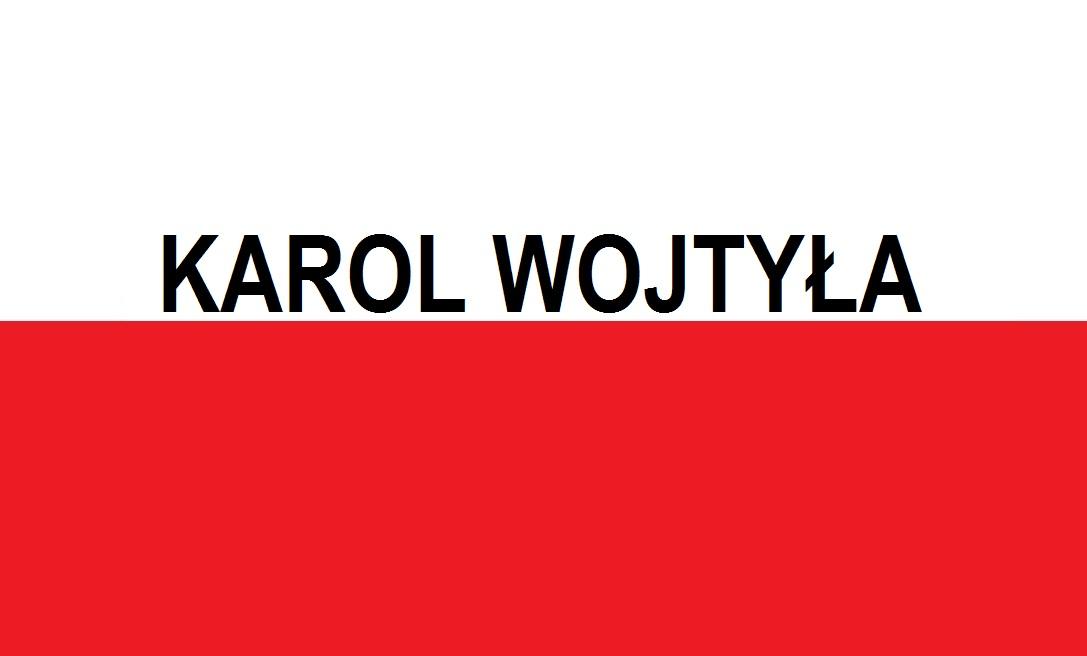Karol Wojtyła . . . . Nasz polski Papież  | Blog patriotyczny