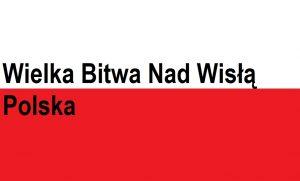 Wielka Bitwa NadWisłą – Polska | Blog Patriotyczny