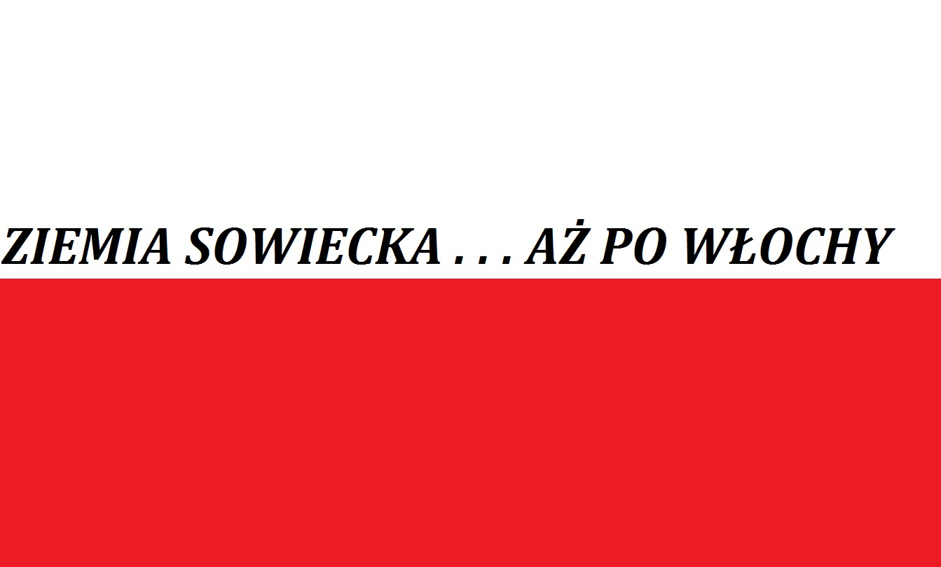 Ziemia sowiecka . . . aż poWłochy | Blog Patriotyczny