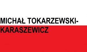 Michał Tokarzewski-Karaszewicz generał . . .  | Blog Patriotyczny
