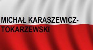 MICHAŁ KARASZEWICZ-TOKARZEWSKI . . . | Blog Historyczny