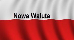 Nowa Waluta wPolsce | Blog Historyczny