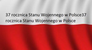 Stan Wojenny wPolsce 37 rocznica | Blog Historyczny